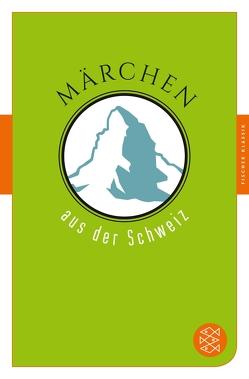 Märchen aus der Schweiz von Früh,  Sigrid, Hübner,  Götz E., Senft,  Fritz