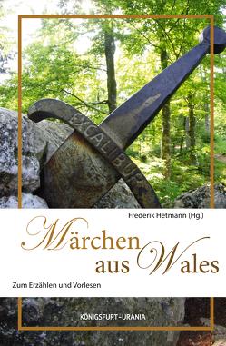 Märchen aus Wales von Hetmann,  Frederik