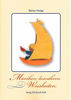Märchen bewahren Weisheiten von Hartge,  Rainer