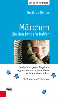 Märchen, die den Kindern helfen von Ortner,  Gerlinde