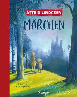 Märchen von Engelking,  Katrin, Kapoun,  Senta, Kornitzky,  Anna-Liese, Lindgren,  Astrid, Peters,  Karl Kurt