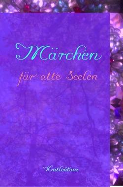 Märchen für alte Seelen von Karin Röhlig,  Krallentanz