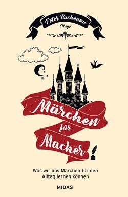 Märchen für Macher von Buchenau,  Peter