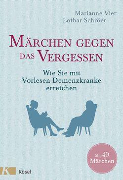 Märchen gegen das Vergessen von Schröer,  Lothar, Vier,  Marianne