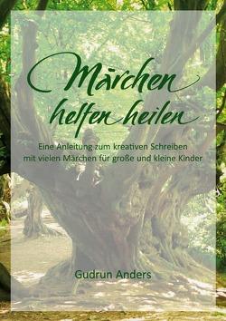 Märchen helfen heilen von Anders,  Gudrun