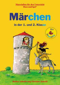 Märchen in der 1. und 2. Klasse / Silbenhilfe von Leibold-Lang,  Bettina, Zukunft,  Christine