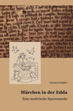 Märchen in der Edda von Seidler,  Christof