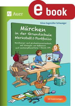 Märchen in der Grundschule – Werkstatt & Portfolio von Segmüller-Schwaiger,  Silvia