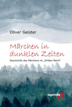 Märchen in dunklen Zeiten von Geister,  Oliver