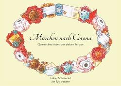 Märchen nach Corona von Bühlbecker,  Jan, Schmiedel,  Isabel