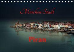 Märchen Stadt Piran (Tischkalender 2019 DIN A5 quer) von Rajbar,  Ludvik