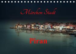 Märchen Stadt Piran (Tischkalender 2021 DIN A5 quer) von Rajbar,  Ludvik