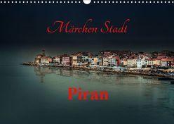 Märchen Stadt Piran (Wandkalender 2019 DIN A3 quer) von Rajbar,  Ludvik
