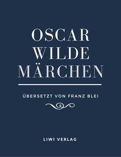 Märchen (Übersetzt von Franz Blei) von Wilde,  Oscar