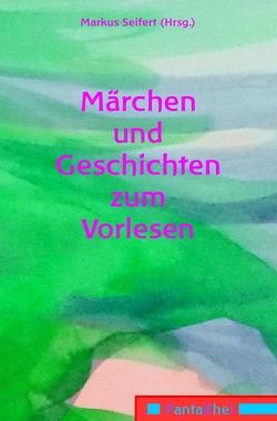 Märchen und Geschichten zum Vorlesen von Seifert,  Markus