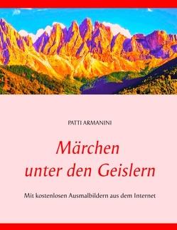 Märchen unter den Geislern von Armanini,  Patti