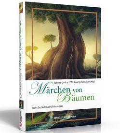 Märchen von Bäumen von Lutkat,  Sabine, Schultze,  Wolfgang