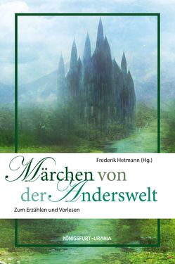 Märchen von der Anderswelt von Hetmann,  Frederik