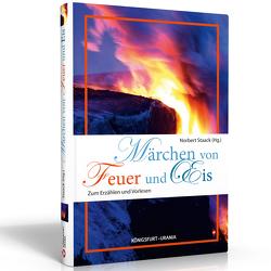 Märchen von Feuer und Eis von Staack,  Norbert