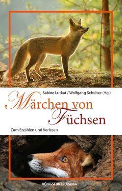 Märchen von Füchsen von Lutkat,  Sabine, Schultze,  Wolfgang