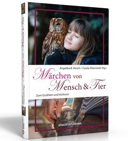 Märchen von Mensch & Tier von Hirsch,  Angelika-Benedicta, Otterstedt,  Carola