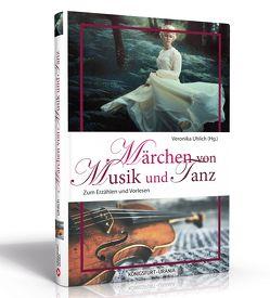 Märchen von Musik und Tanz von Uhlich,  Veronika