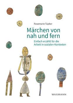 Märchen von nah und fern von Tüpker,  Rosemarie
