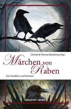 Märchen von Raben von Bücksteeg,  Christel, Bücksteeg,  Thomas