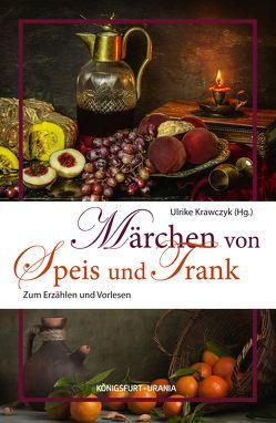 Märchen von Speis und Trank von Krawczyk,  Ulrike