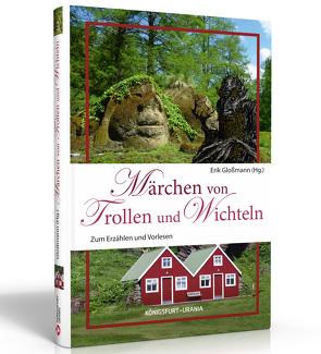 Märchen von Trollen und Wichteln von Gloßmann,  Erik