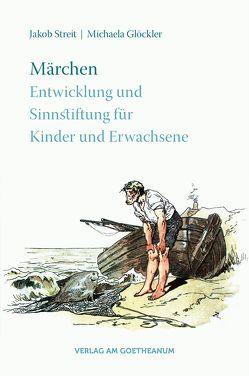 Märchen von Glöckler,  Michaela, Streit,  Jakob