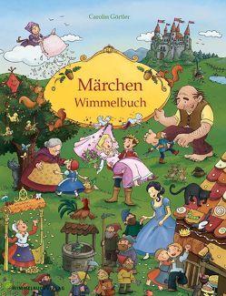 Märchen Wimmelbuch für Kinder ab 3 Jahren (Bilderbuch ab 3 Jahre, Mein Gebrüder Grimm Märchenbuch) von Görtler,  Carolin