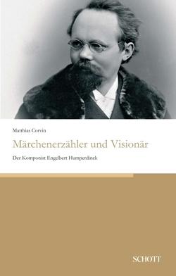 Märchenerzähler und Visionär von Corvin,  Matthias