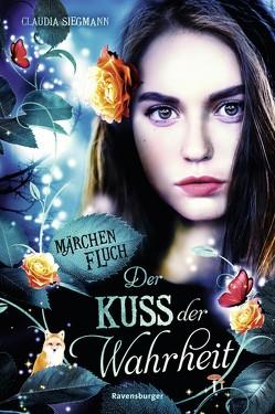 Märchenfluch, Band 3: Der Kuss der Wahrheit von Siegmann,  Claudia