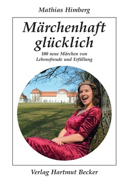 Märchenhaft glücklich von Himberg,  Mathias