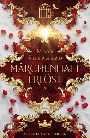 Märchenhaft-Trilogie (Band 2): Märchenhaft erlöst von Shepherd,  Maya