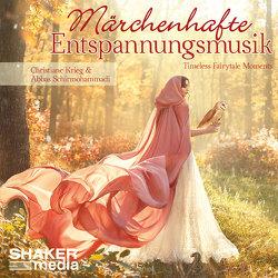 Märchenhafte Entspannungsmusik von Krieg,  Christiane, Schirmohammadi,  Abbas