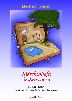Märchenhafte Impressionen von Figlarek,  Eberhard, Wickleder,  Maria