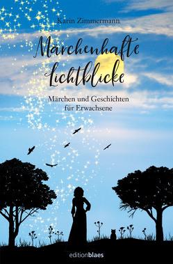 Märchenhafte Lichtblicke von Zimmermann,  Karin