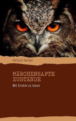 Märchenhafte Zustände von Gerber,  Helmut
