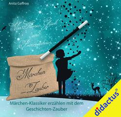 Märchenhafter Geschichten-Zauber Band 1: Von Sternen, Glück und Prinzessinnen von Gaffron,  Anita
