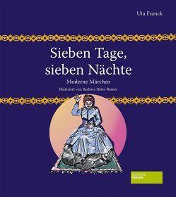 Sieben Tage, sieben Nächte von Franck,  Uta, Heier-Rainer,  Barbara