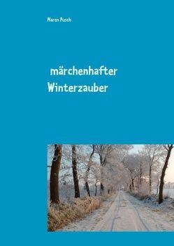 Märchenhafter Winterzauber von Pusch,  Maren