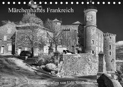 Märchenhaftes Frankreich (Tischkalender 2018 DIN A5 quer) von Straßmann,  Udo