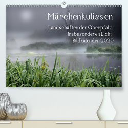 Märchenkulissen – Landschaften der Oberpfalz (Premium, hochwertiger DIN A2 Wandkalender 2020, Kunstdruck in Hochglanz) von Zitzler,  Hans