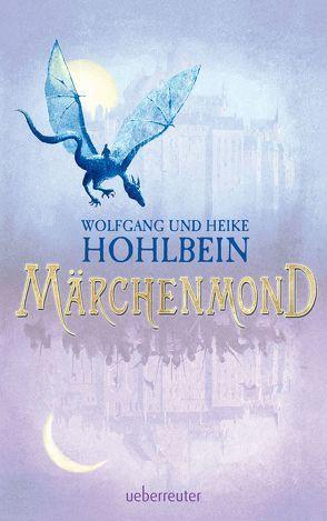 Märchenmond von Hohlbein,  Heike, Hohlbein,  Wolfgang