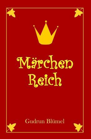 MärchenReich von Blümel,  Gudrun