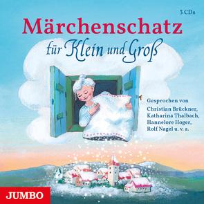 Märchenschatz für Klein und Groß von Brückner,  Christian, Hoger,  Hannelore, Nagel,  Wolf, u.v.a.