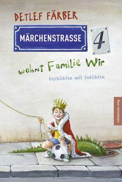Märchenstraße 4 wohnt Familie Wir von Färber,  Detlef, Leibe,  Thomas