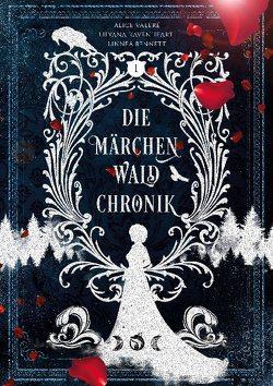 Märchenwaldchronik: Band 1 von Bennett,  Linnea, Ravenheart,  Lilyana, Valeré,  Alice